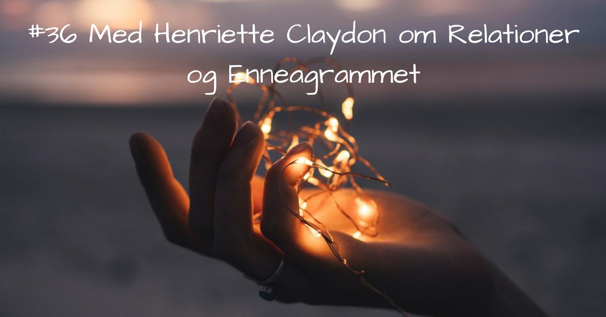 #36 Med Henriette Claydon om Relationer og Enneagrammet kopi