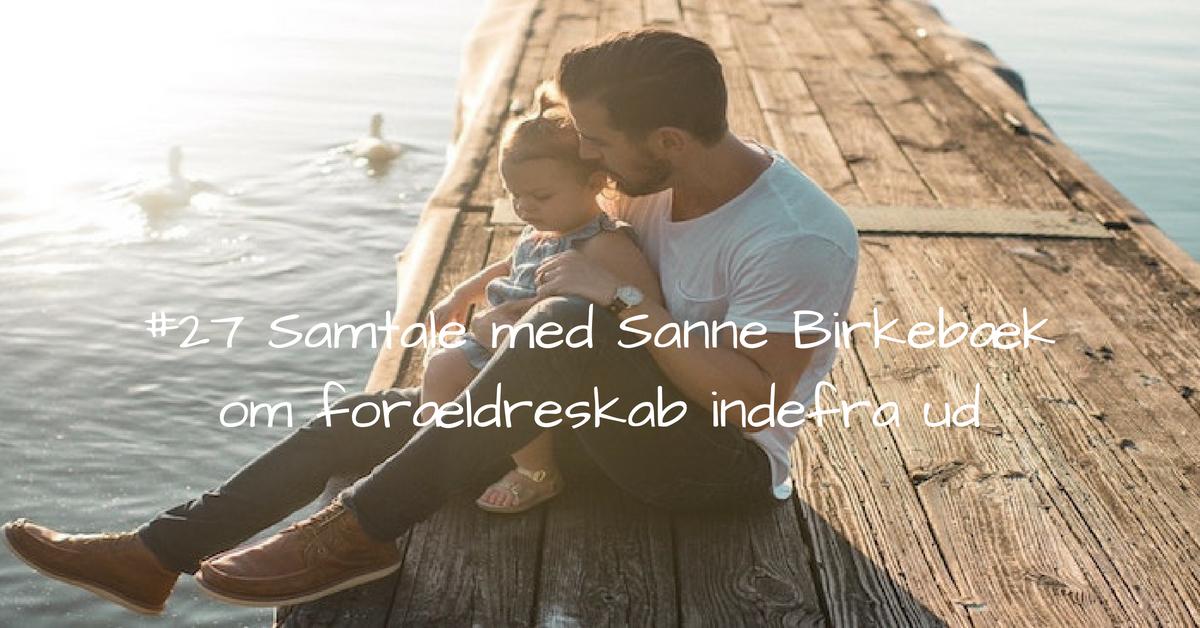 #27 Samtale med sundhedsplejerske Sanne Birkebæk kopi