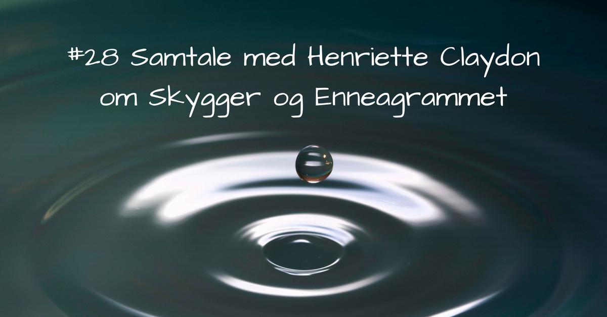 #28 Samtale medHenriette Claydon om Skygger og Enneagrammet kopi