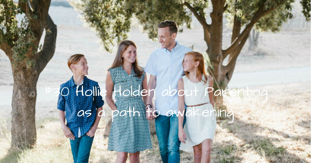 #30_ Hollie Holden - Parenting as a path to awakening kopi