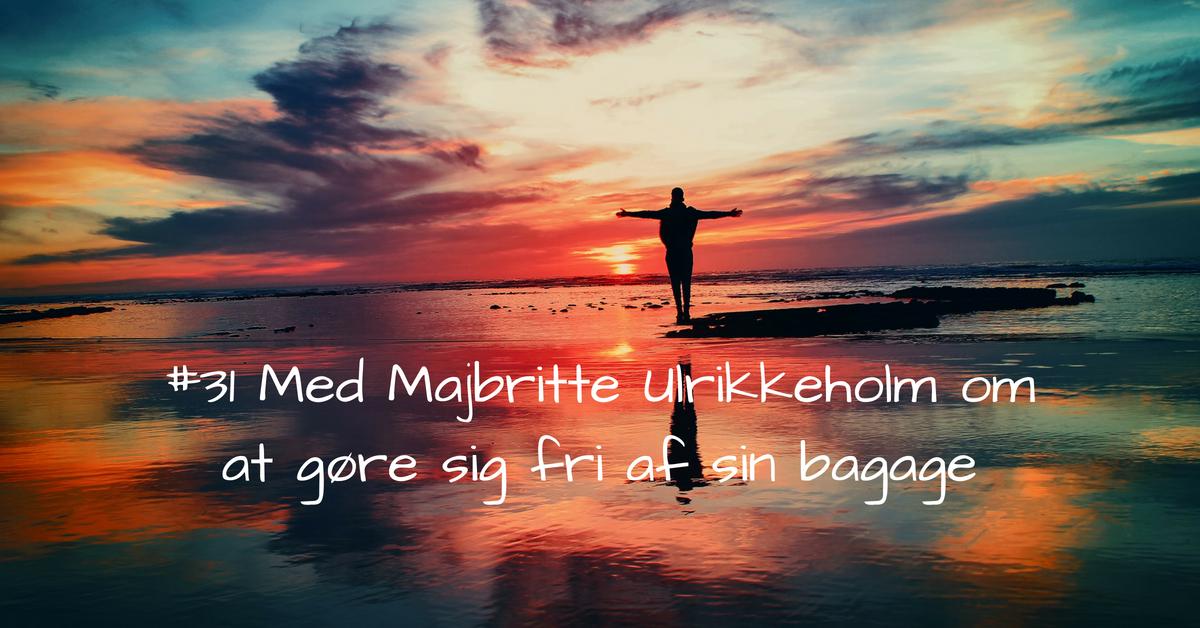 #31 Med Majbritte Ulrikkeholm - samtale om at gøre sig fri af sin bagage kopi