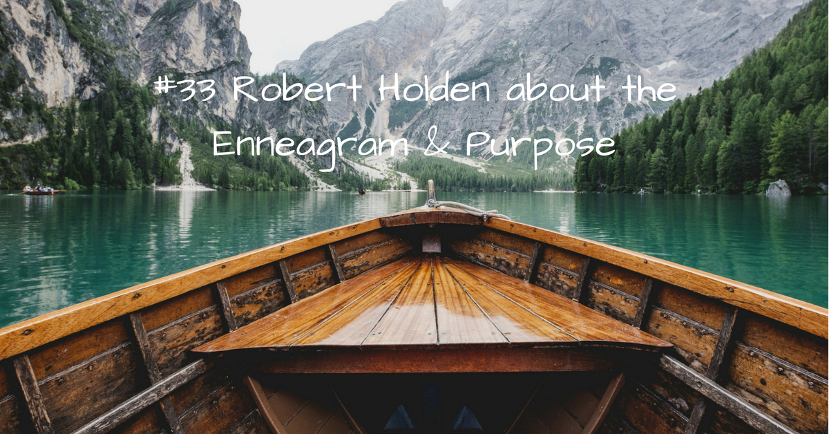 #33_ Robert Holden about the Enneagram and purpose.-2 kopi