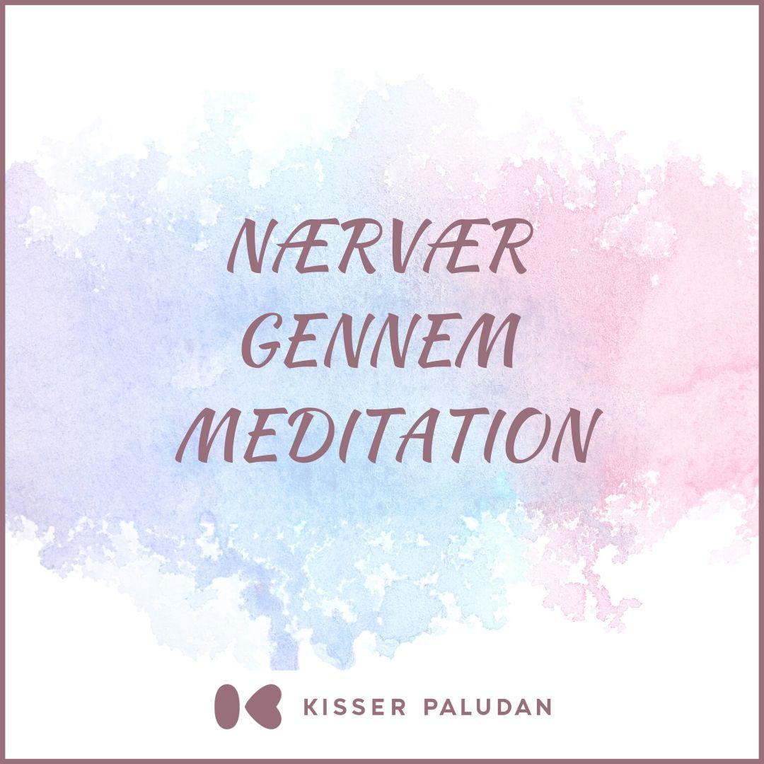 NÆRVÆR GENNEM MEDITATION
